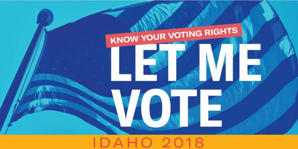 Let Me Vote Idaho 2018