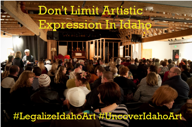 "image of people sitting waiting a performance with words ""don't limit artistic expression in Idaho"" ""#legalizeidahoart"" ""#uncoveridahoart"""