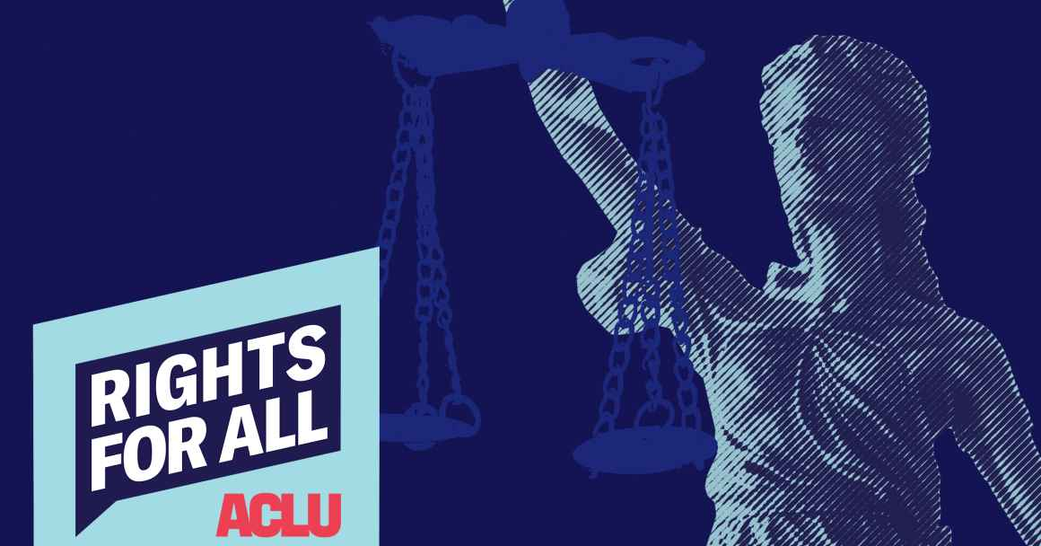 Blue Icon of Lady Justice with RIGHTS FOR ALL and the ACLU logo to her right