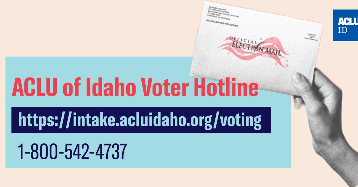 ACLU Idaho Voting Hotline