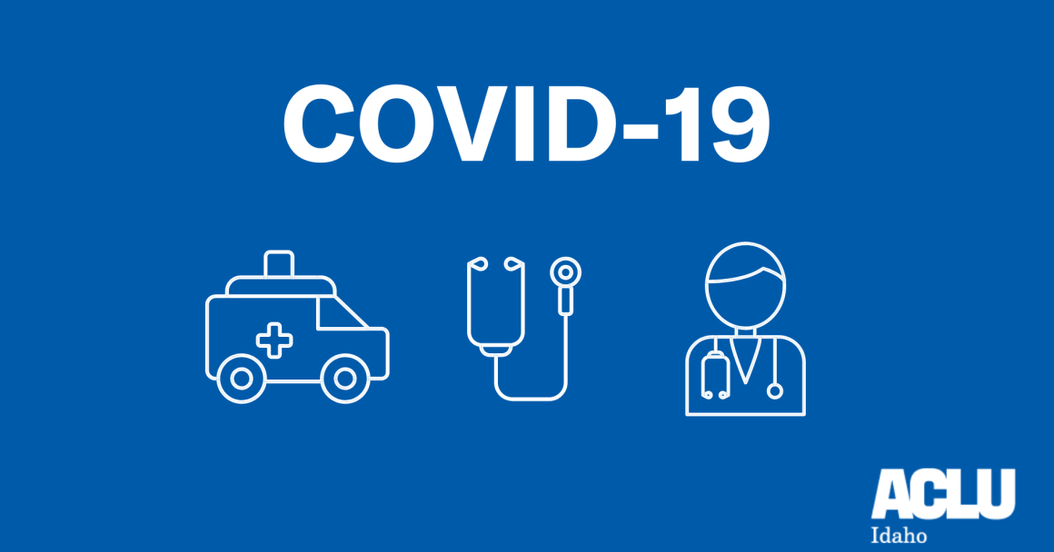 Graphic with abstract icons of an ambulance, stethoscope, and doctor, with the words COVID-19 above it and the ACLU of Idaho below it